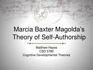 Marcia Baxter  Magolda's  Theory of Self-Authorship