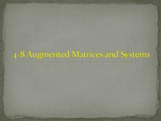 4-8 Augmented Matrices and Systems