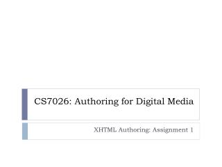 CS7026: Authoring for Digital Media