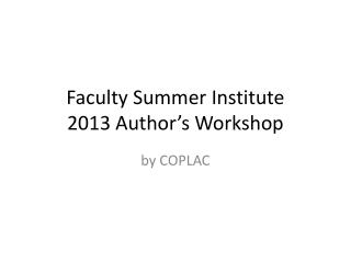 Faculty Summer Institute 2013 Author's Workshop