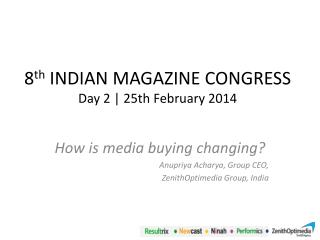 8 th  INDIAN MAGAZINE CONGRESS Day 2 | 25th February 2014