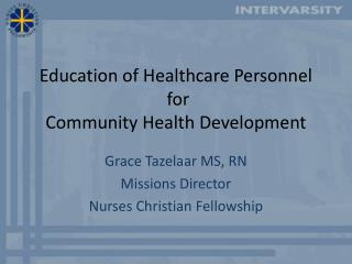 Education of Healthcare Personnel  for  Community Health Development