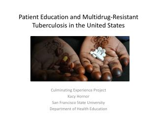 Patient Education and Multidrug-Resistant Tuberculosis in the United States