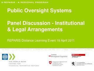 Public Oversight  Systems Panel Discussion - Institutional  & Legal Arrangements