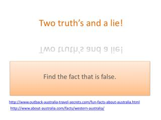 Two truth's and a lie!