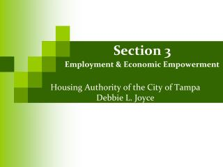 Housing Authority of the City of Tampa Debbie L. Joyce