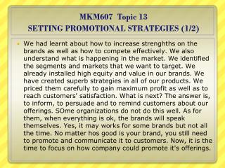 MKM607 Topic 13 SETTING PROMOTIONAL STRATEGIES (1/2)