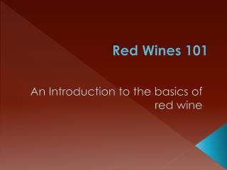 Red Wines 101