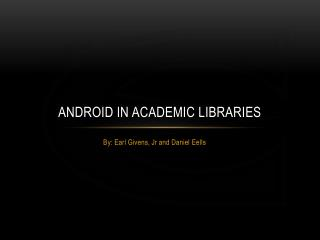 Android in Academic libraries