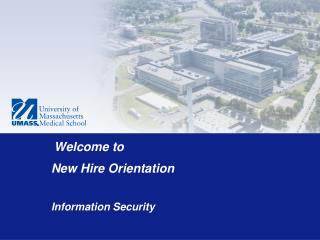 Welcome to  New Hire  Orientation Information Security