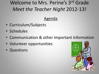 Welcome to Mrs.  Perine's  3 rd  Grade  Meet the Teacher Night  2012-13!
