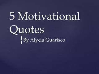 5 Motivational Quotes
