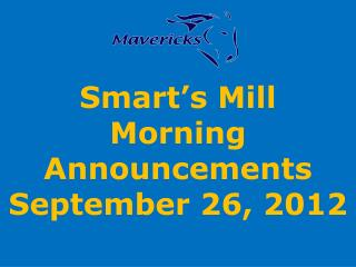 Smart's Mill Morning Announcements September 26, 2012