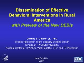 Dissemination of Effective Behavioral Interventions in Rural America with Preview of the New DEBIs