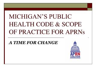 MICHIGAN S PUBLIC HEALTH CODE  SCOPE OF PRACTICE FOR APRNs