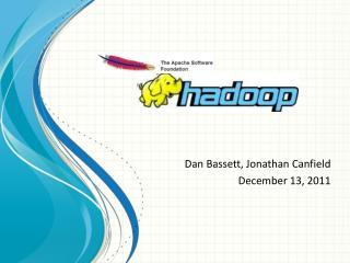 Dan Bassett, Jonathan Canfield December 13, 2011
