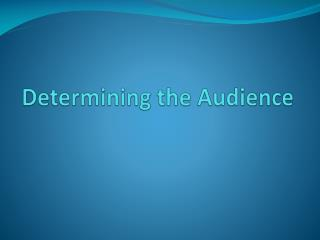 Determining the Audience