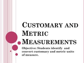 Customary and Metric Measurements