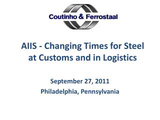 AIIS - Changing Times for Steel at Customs and in Logistics