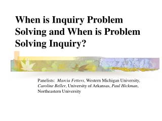 When is Inquiry Problem Solving and When is Problem Solving Inquiry?