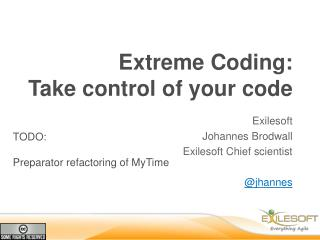 Extreme  Coding : Take control of your code