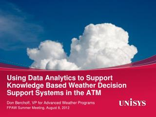Using Data Analytics to Support Knowledge Based Weather Decision Support Systems in the ATM