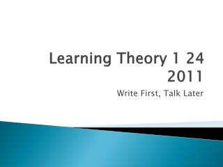 Learning Theory 1 24 2011