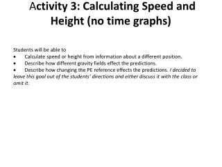 A ctivity 3: Calculating Speed and Height (no time graphs)