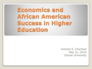 Economics and African American Success in Higher Education