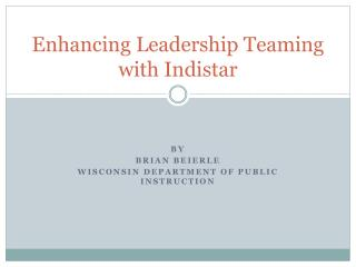 Enhancing Leadership Teaming with Indistar