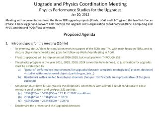 Upgrade and Physics Coordination Meeting Physics Performance Studies for the Upgrades Jan 20, 2012