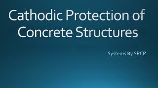 Cathodic  Protection of  Concrete Structures