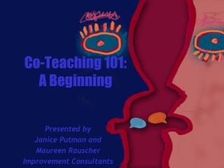 Co-Teaching 101: A Beginning