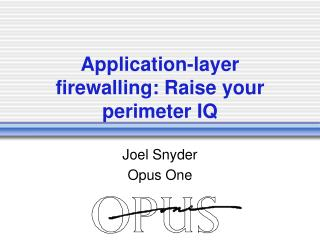 Application-layer firewalling: Raise your perimeter IQ