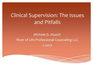 Clinical Supervision: The Issues and Pitfalls