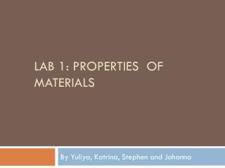 Lab 1: Properties 	of Materials