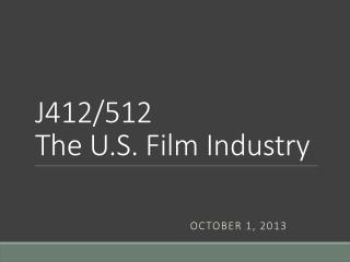 J412/512  The U.S. Film Industry