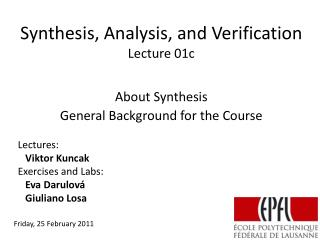 Synthesis, Analysis, and Verification Lecture  01c
