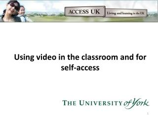 Using video in the classroom and for self-access