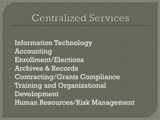 Centralized Services