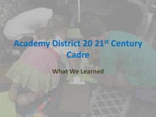 Academy District 20 21 st  Century Cadre