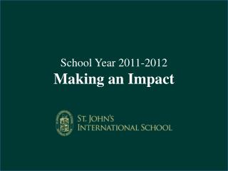 School Year 2011-2012 Making an Impact