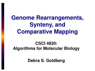 Genome Rearrangements, Synteny, and  Comparative Mapping
