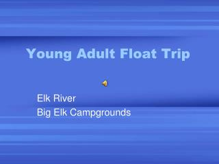 Young Adult Float Trip