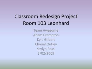 Classroom Redesign Project Room 103 Leonhard