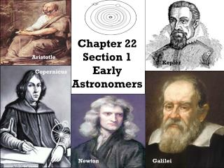 Chapter 22 Section 1 Early Astronomers