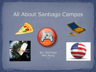 All About  Santiago Campos