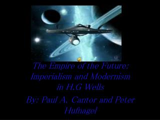 The Empire of the Future: Imperialism and Modernism in H.G Wells