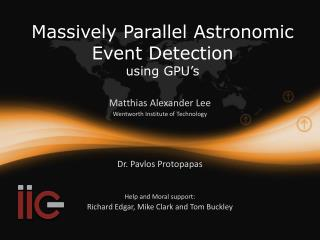 Massively Parallel Astronomic Event Detection u sing GPU's