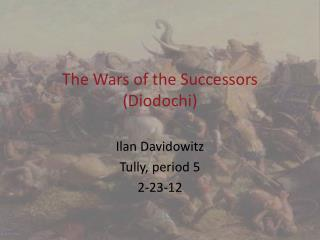 The Wars of the Successors ( Diodochi )